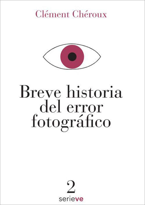 BreveHistoriadelErrorFotografico-